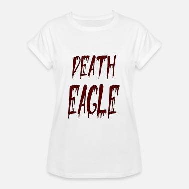 Death Proof death eagle - Women's Oversize T-Shirt