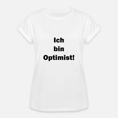 Optimist optimist - Dame oversize T-shirt
