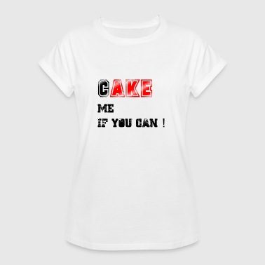 Cake_me_if_you_can3 - Frauen Oversize T-Shirt