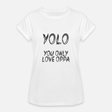 Yolo Yolo You Only Love Oppa - Camiseta holgada de mujer
