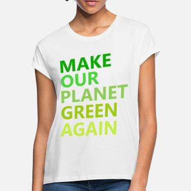 Carbon MAKE OUR PLANET GREEN AGAIN - Women's Loose Fit T-Shirt