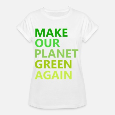 MAKE OUR PLANET GREEN AGAIN - Women's Oversize T-Shirt