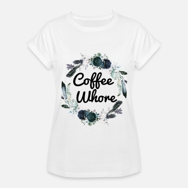 Dirty Whore Coffee Whore Coffee Lovers Gift - Women's Oversize T-Shirt