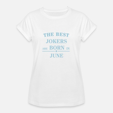 Joker Quotes The Best Jokers Are born in JUNE - Women's Oversize T-Shirt