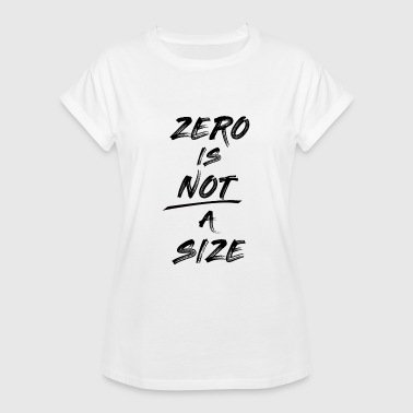 Zero One zero is not a size - Frauen Oversize T-Shirt