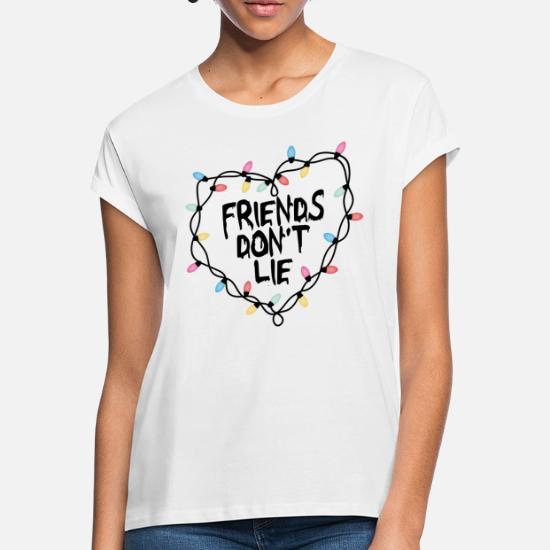 Shirt Don't Oversize Lie Friends FemmeSpreadshirt T drCBxeo