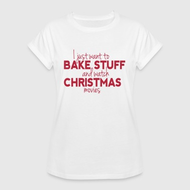 Bake Stuff and Watch Christmas Movies - Camiseta holgada de mujer