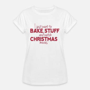 Bake Stuff and Watch Christmas Movies - Dame oversize T-shirt