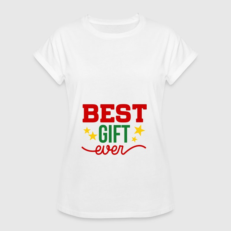 Best Gift Ever - Frauen Oversize T-Shirt