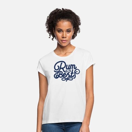 Alcohol T-Shirts - Drink Rum Lover Rum Drinker Alcohol Bar Suff - Women's Loose Fit T-Shirt white