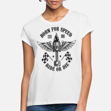 Motor Born for Speed Ride or Die - Frauen Oversize T-Shirt