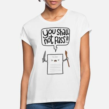 Pass You shall not pass-To Do - Frauen Oversize T-Shirt