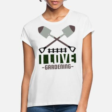 I Love House I Love Gardening - Women's Loose Fit T-Shirt