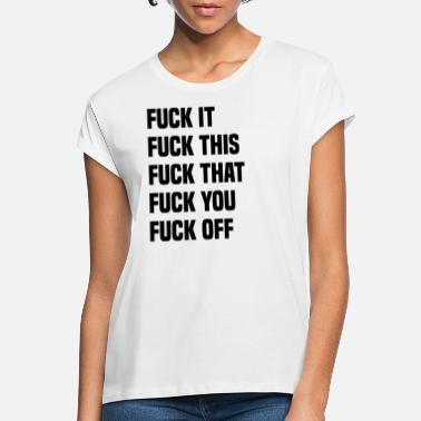 Sommer Fuck it this that you off 1 - Frauen Oversize T-Shirt