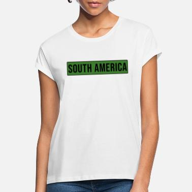 South America South America - South America - Women's Loose Fit T-Shirt