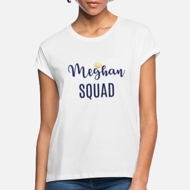 Meghan Squad - Women's Loose Fit T-Shirt