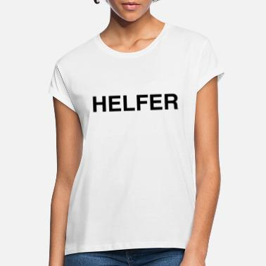 Helper Helper - Women's Loose Fit T-Shirt