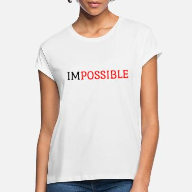 Impossible imPOSSIBLE - Frauen Oversize T-Shirt