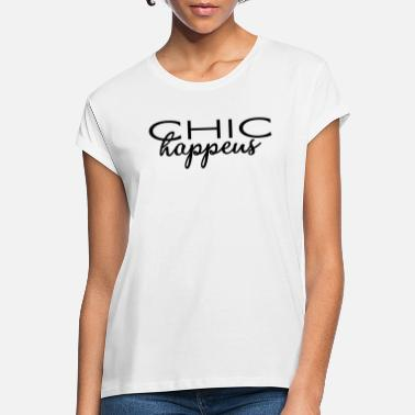 Chic CHIC happens - modern - fashion style geek styler - Frauen Oversize T-Shirt
