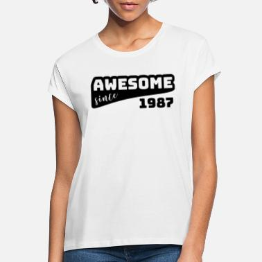 Awesome Since 1987 Awesome since 1987 / Birthday-Shirt - Women's Loose Fit T-Shirt