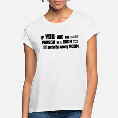 Fun Smartest Person ... by MEOW. - Vrouwen oversized T-Shirt