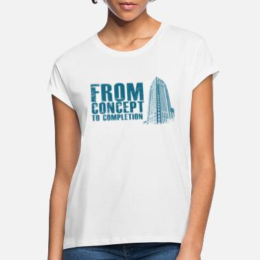 Concept Architect / Architecture: From Concept To Completio - Women's Loose Fit T-Shirt