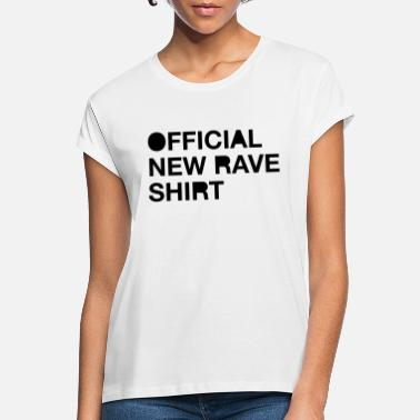 New Rave Official New Rave Shirt - Vrouwen oversized T-Shirt