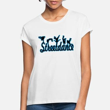 Streetdance streetdance - Women's Loose Fit T-Shirt