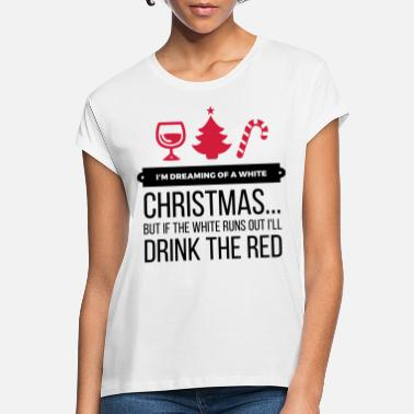 Christmas I m dreaming of a white Christmas - Women's Loose Fit T-Shirt