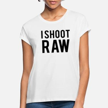 Raw I SHOOT RAW - Women's Loose Fit T-Shirt
