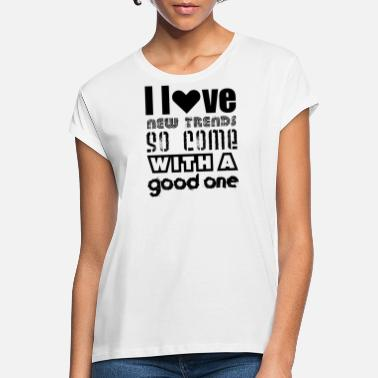 Trending Trend - Women's Loose Fit T-Shirt