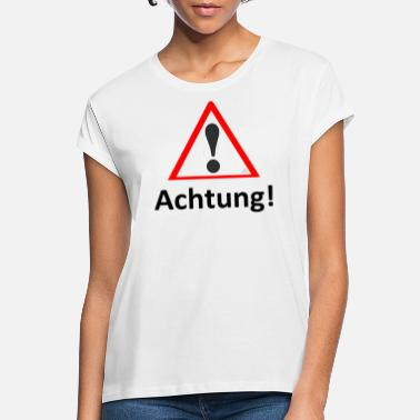 Attention Attention! Watch out! Attention! - Women's Loose Fit T-Shirt