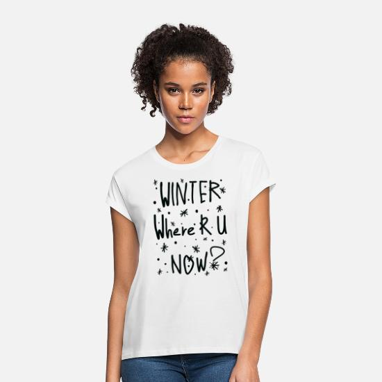 Winter T-Shirts - winter where r u - Women's Loose Fit T-Shirt white