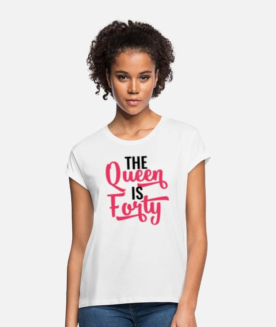Birthday Cake T-Shirts - 40th Birthday: The Queen Is Forty - Women's Loose Fit T-Shirt white