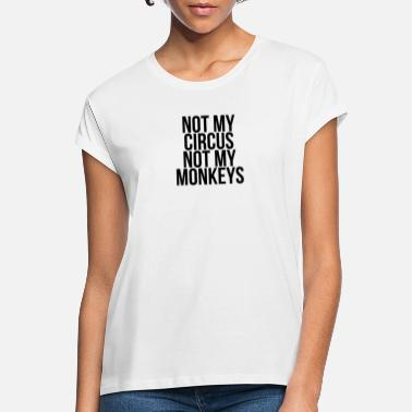 Affenähnlich Not my circus not my monkeys - Frauen Oversize T-Shirt