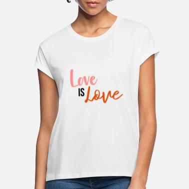 Love is Love - Women's Loose Fit T-Shirt