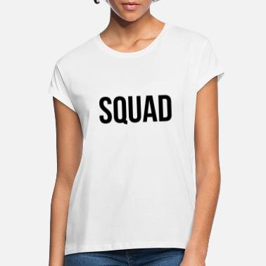 SQUAD - Women's Loose Fit T-Shirt