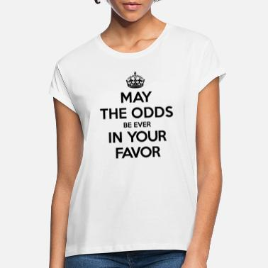 Hunger May the odds be ever in your favor (Keep Calm) - Oversize T-shirt dam