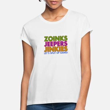 Scooby Zoinks Jeepers Jinkies! Let's split up gang! - Women's Loose Fit T-Shirt