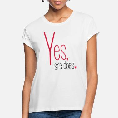 Does Yes she does - Frauen Oversize T-Shirt