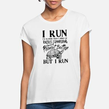 Run I run i'm slower than a herd Turtles stampeding - Frauen Oversize T-Shirt