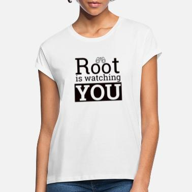 Computer Science Root is watching you | Admin, administrator - Women's Loose Fit T-Shirt