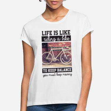 Cycling Smiley World Life's Like Riding A Bike Quote - Women's Loose Fit T-Shirt
