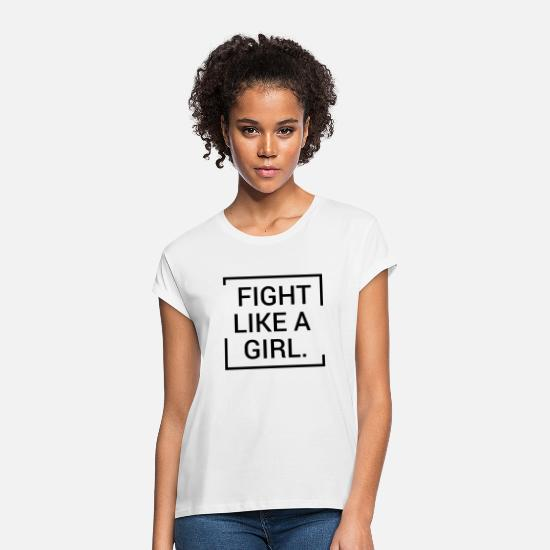 Politics T-Shirts - Fight Like a Girl - Women's Loose Fit T-Shirt white
