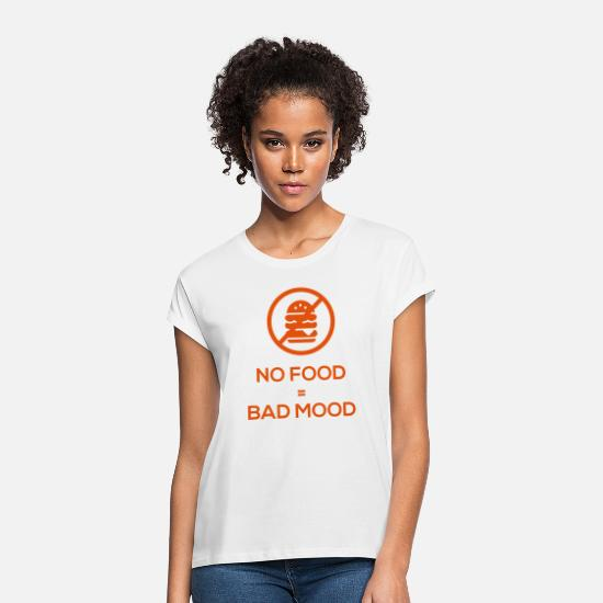 Food Chain T-Shirts - No food = bad mood - Women's Loose Fit T-Shirt white