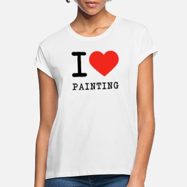 Painting I love Painting - Frauen Oversize T-Shirt