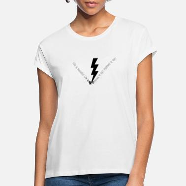 Life is beautiful lightning - Women's Loose Fit T-Shirt