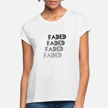 Im Faded Faded - Women's Loose Fit T-Shirt