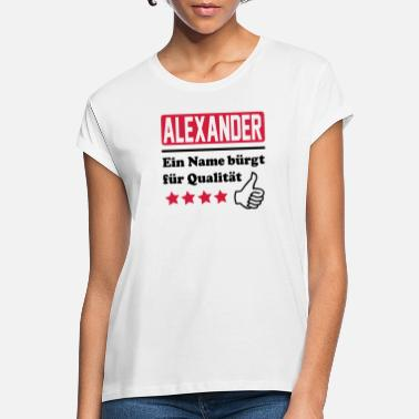 Name Alexander - Women's Loose Fit T-Shirt