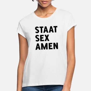 State State Examination (State Sex Amen) - Women's Loose Fit T-Shirt